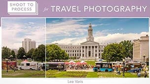 Shoot to Process for Travel Photography